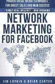 Lupkin, Jim - Lupkin, Marianne - Carter, Brian: Network Marketing for Facebook